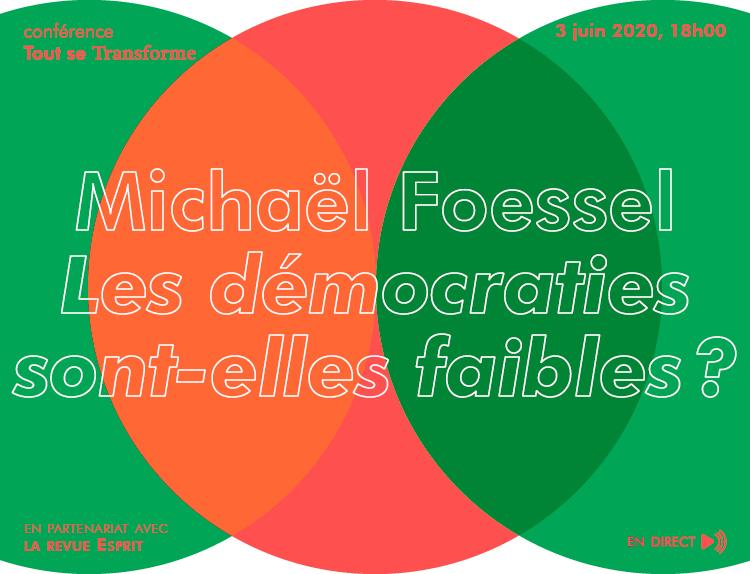 Michaël Foessel. Les démocraties sont-elles faibles ?