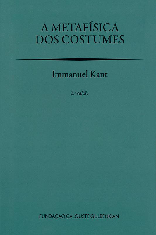 A Metafísica dos Costumes / Immanuel Kant