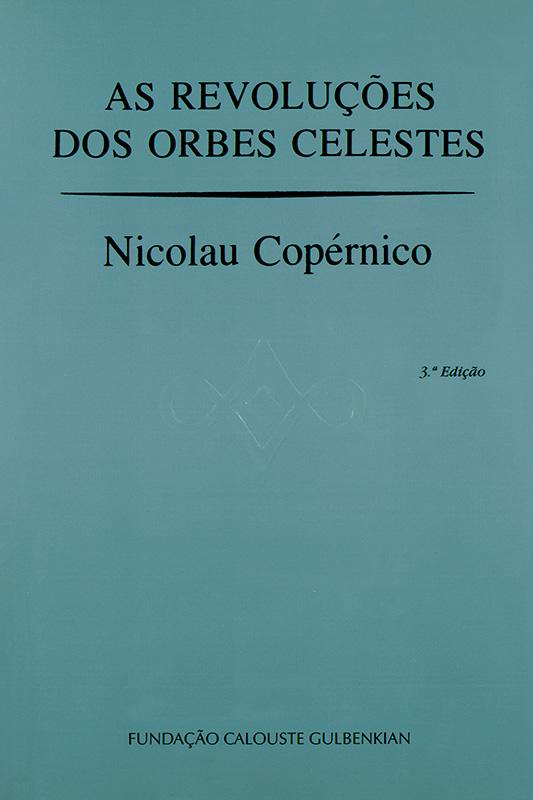 As Revoluções dos Orbes Celestes / Nicolau Copérnico