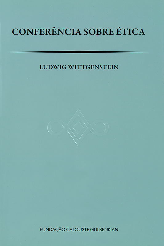 Conferência sobre Ética / Ludwig Wittgenstein