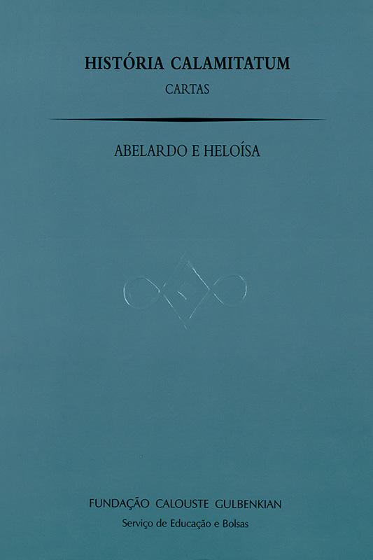 Historia Calamitatuam: Cartas / Abelardo, Heloísa
