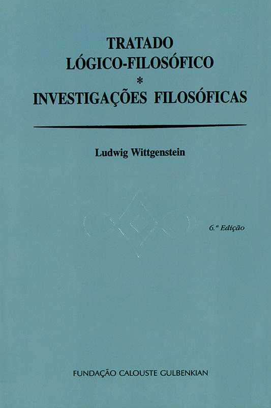 Tratado Lógico-Filosófico: Investigações Filosóficas / Ludwig Wittgenstein
